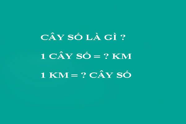 1 cây số bằng bao nhiêu km
