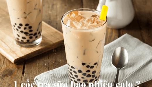 1 cốc trà sữa bao nhiêu calo? Cách uống trà sữa để không béo?