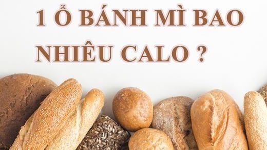 1 ổ bánh mì bao nhiêu calo? Lợi ích khi ăn bánh mì