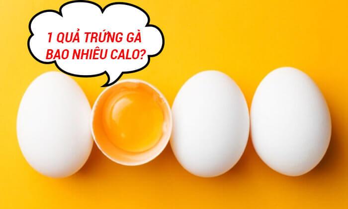 1 quả trứng có bao nhiêu calo, protein?