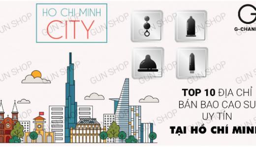 TOP 10 địa chỉ bán bao cao su uy tín nhất TP.HCM